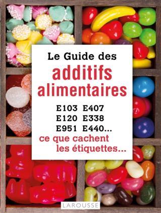 Le guide des additifs alimentaires