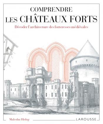 Comprendre les châteaux forts Décoder l'architecture des forteresses médiévales