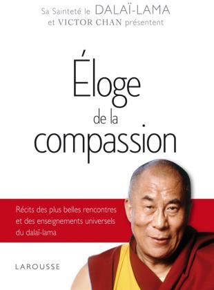 Eloge de la compassion - DALAI-LAMA