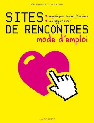 Sites de rencontres, mode d'emploi