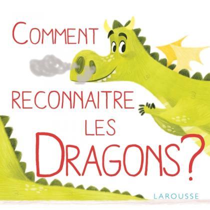 Comment reconnaître les dragons ?