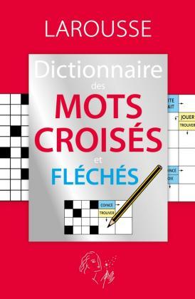 Le dictionnaire des mots croisés et fléchés