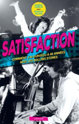 Satisfaction - Comment j'ai survécu 40 ans aux côtés des Rolling Stones