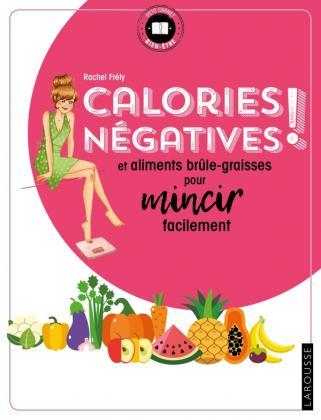 Calories négatives et aliments brule-graisses pour mincir facilement