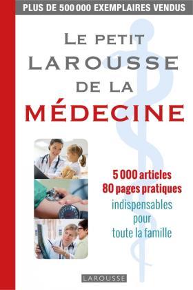 Le petit Larousse de la médecine