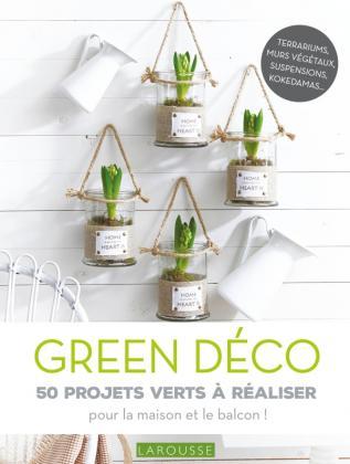 Green déco 50 projets verts à réaliser