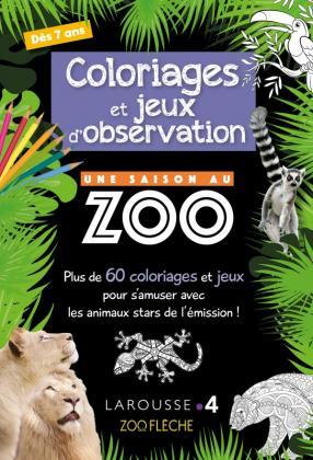Coloriages et jeux d'observation UNE SAISON AU ZOO