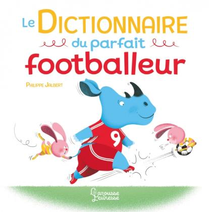Le Dictionnaire du parfait footballeur