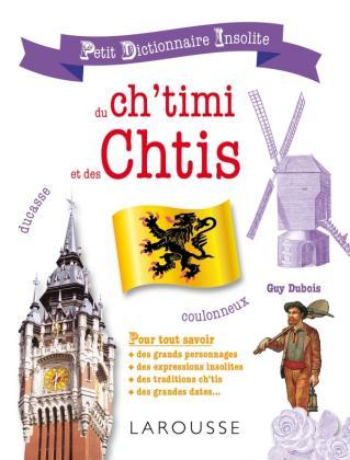 Petit dictionnaire insolite du Ch'timi et des Chtis