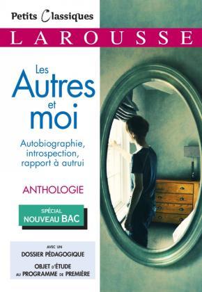 La recherche de soi : Les Autres et moi - Anthologie BAC