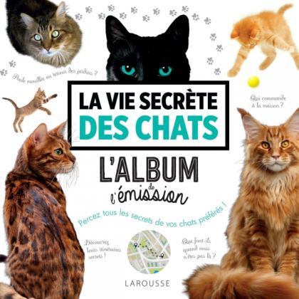 La vie secrète des chats - L'album de l'émission