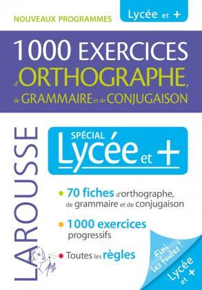 1000 exercices d'orthographe spécial Lycée et +