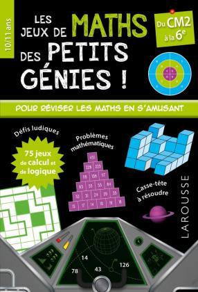 Mes jeux de maths des petits génies CM2