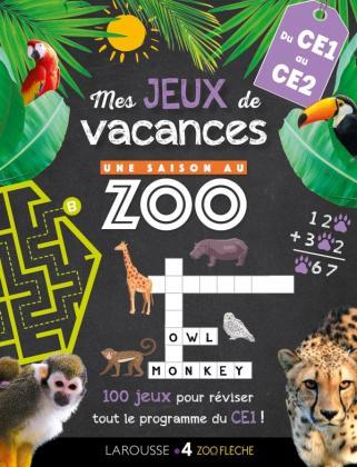 Jeux de vacances Une SAISON AU ZOO - CE1 pour réviser en s'amusant