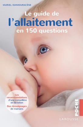 Le guide de l'allaitement en 150 questions