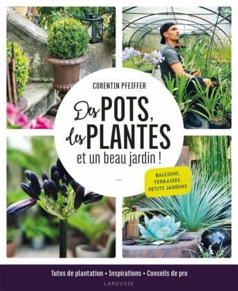 Des pots, des plantes et un beau jardin !