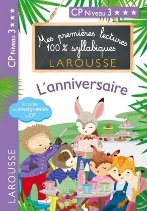 Mes premières lectures 100 % syllabiques Larousse / L'anniversaire (niveau 3)