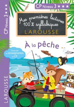 Mes premières lectures 100 % syllabiques Larousse - A la pêche