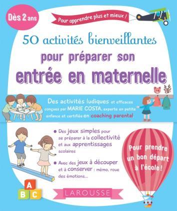 50 activités bienveillantes pour réussir son entrée à l'école