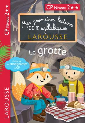 Premières Lectures 100 % syllabiques Larousse : La grotte
