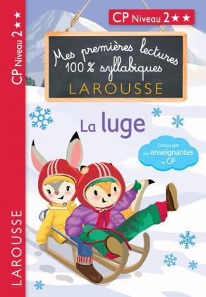 Premières Lectures 100 % syllabiques Larousse : niveau 2 La luge
