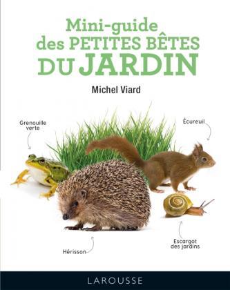 Mini-guide des petites bêtes du jardin