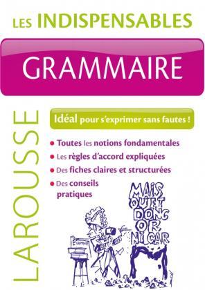 Grammaire - Les indispensables Larousse