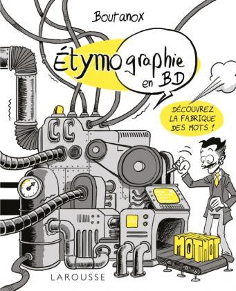 ETYMO-GRAPHIE, Voyage parmi les mots en BD