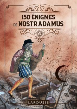 150 Enigmes de Nostradamus