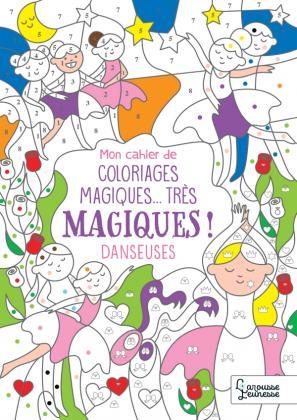 Mon cahier de coloriages magiques... très magiques ! DANSEUSES