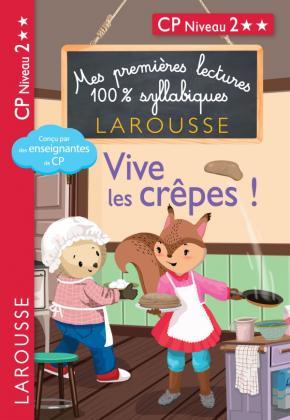 Mes premières lectures 100 % syllabiques Niveau 2 - Vive les crêpes !!!