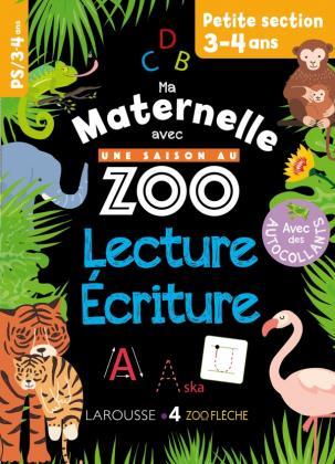 Ma maternelle avec Une Saison Au Zoo PS lecture-écriture