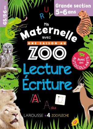 Ma maternelle avec Une Saison Au Zoo GS lecture-écriture
