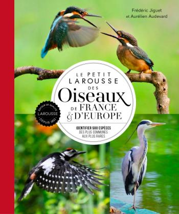 Le petit Larousse des oiseaux de France & d'Europe