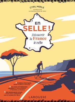 En selle ! Découvrir la France à vélo