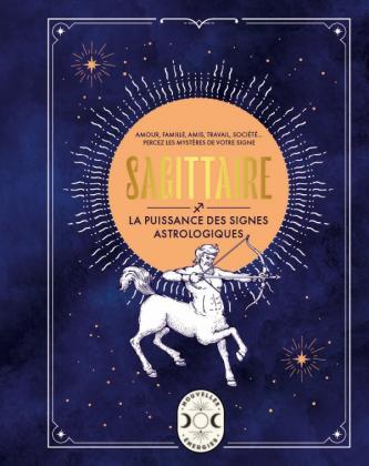 Sagittaire, la puissance des signes astrologiques