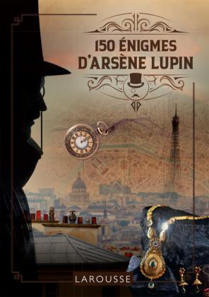 150 énigmes d'Arsène Lupin