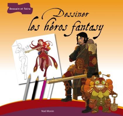 Dessiner les héros fantasy
