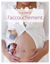 Le guide de l'accouchement
