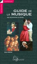 Guide de la musique - Une initiation par les oeuvres