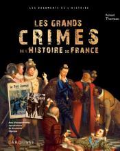 Les grands crimes de l'Histoire de France