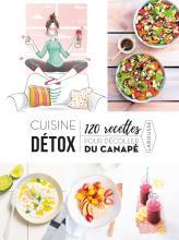 Cuisine détox  120 recettes pour décoller du canapé