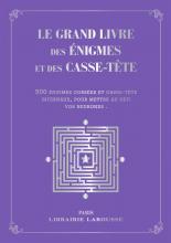 Le grand livre des énigmes et casse-têtes logiques  - Collector