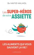 Les super-héros de votre assiette