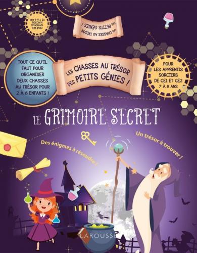 Les chasses au trésor des petits génies - Le grimoire secret