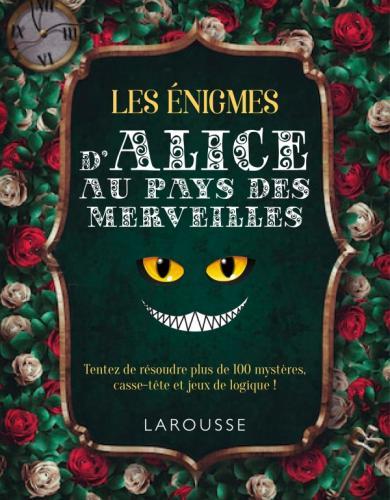 130 énigmes d'Alice au pays des merveilles
