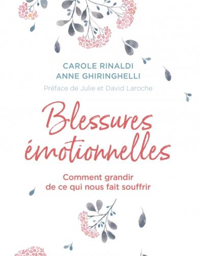 Blessures émotionnelles : grandir de ce qui nous fait souffrir