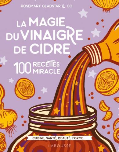 La magie du vinaigre de cidre