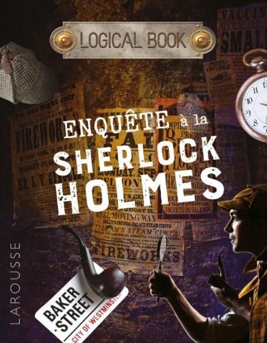 LOGICAL BOOK : ENQUETES à la Sherlock Holmes
