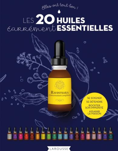Les 20 huiles carrément essentielles